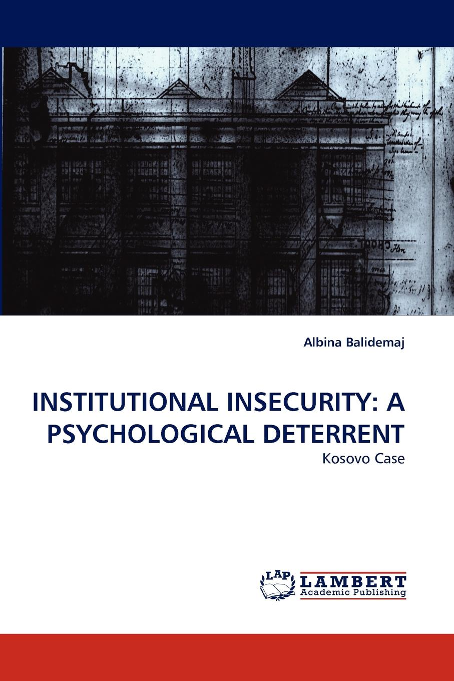 Albina Balidemaj Institutional Insecurity. A Psychological Deterrent motivation and action