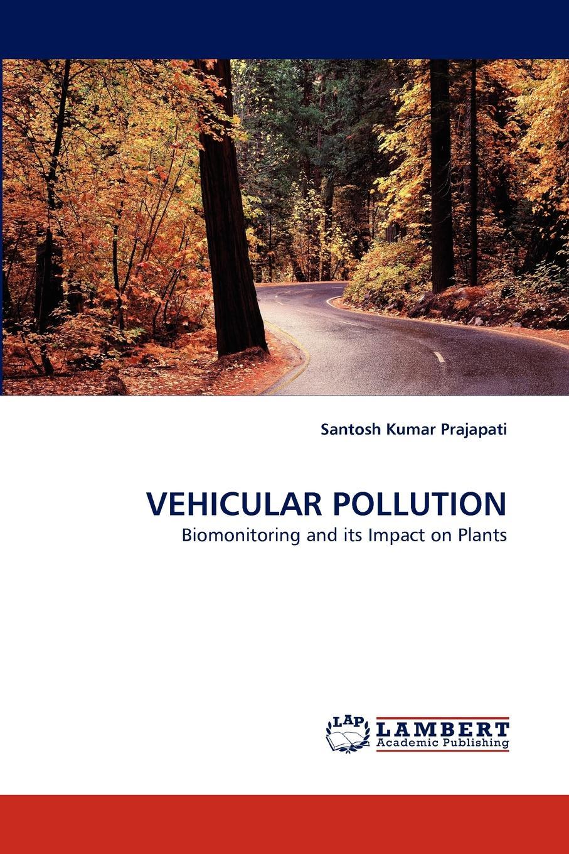 Santosh Kumar Prajapati Vehicular Pollution impact of urbanization and industrialization
