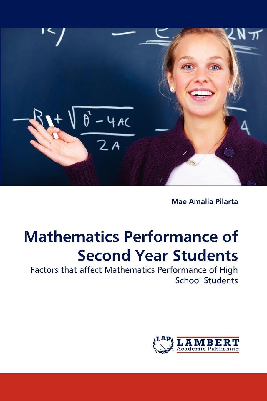 лучшая цена Mae Amalia Pilarta Mathematics Performance of Second Year Students