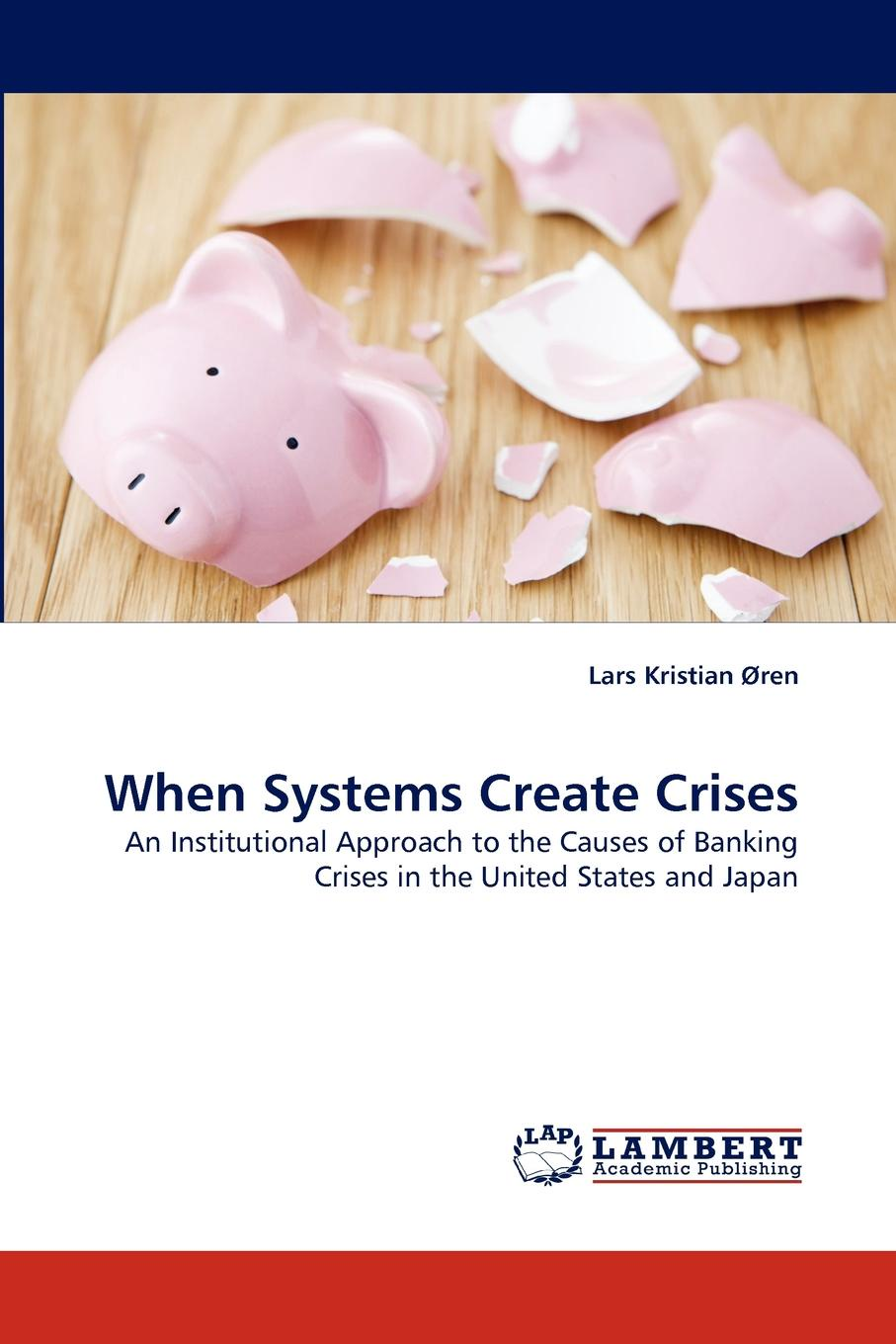 Lars Kristian Øren When Systems Create Crises sheng andrew soon ng chow shadow banking in china an opportunity for financial reform