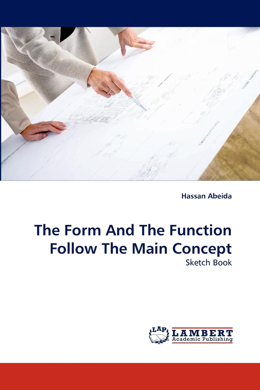 Hassan Abeida The Form And The Function Follow The Main Concept