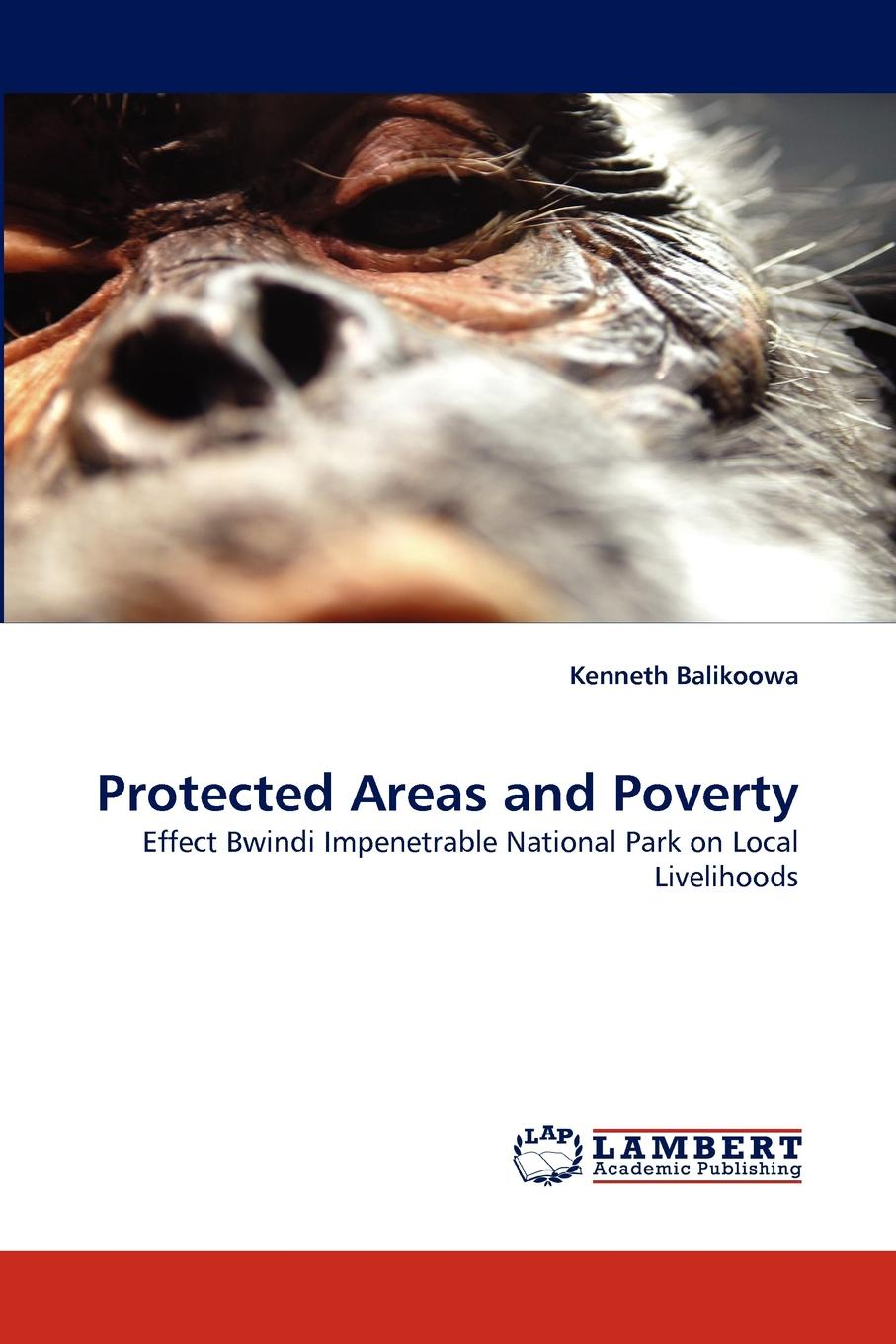 Kenneth Balikoowa Protected Areas and Poverty цена