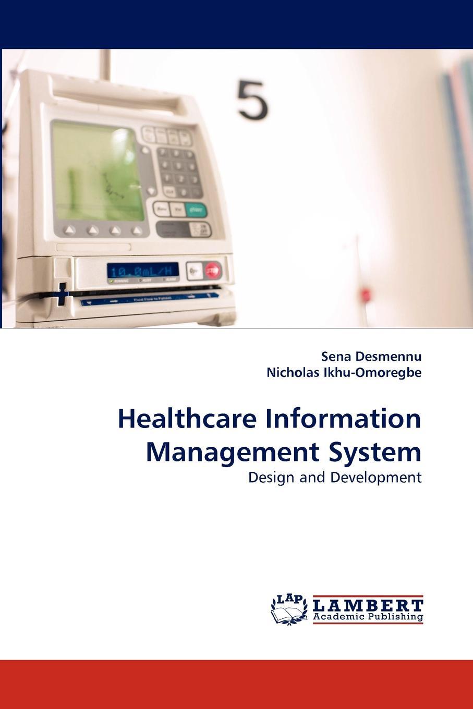 Sena Desmennu, Nicholas Ikhu-Omoregbe Healthcare Information Management System electronic health records and medical big data