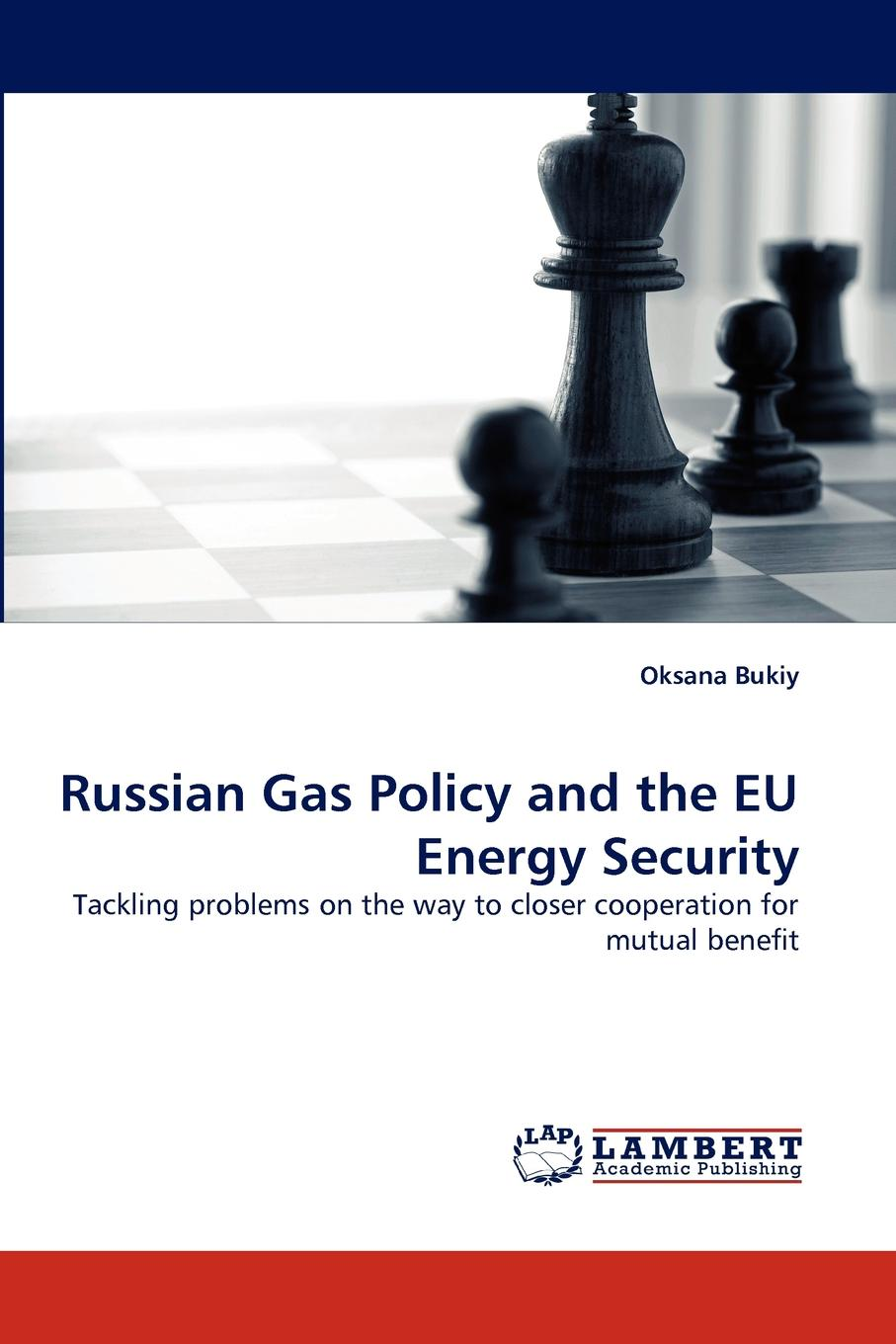 Oksana Bukiy Russian Gas Policy and the Eu Energy Security european union vs microsoft corporation
