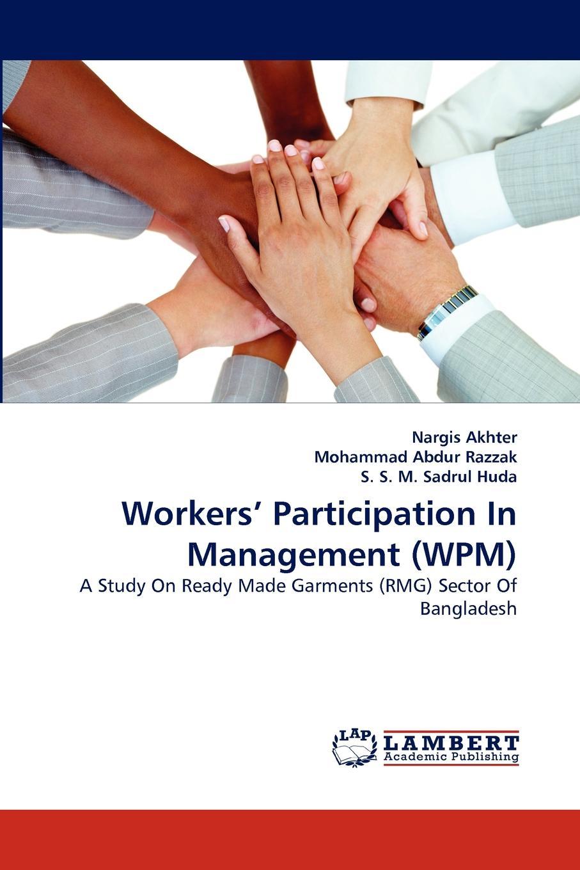Nargis Akhter, Mohammad Abdur Razzak, S. S. M. Sadrul Huda Workers. Participation in Management (Wpm) все цены