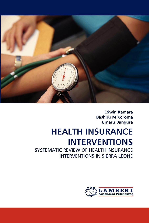 Edwin Kamara, Bashiru M Koroma, Umaru Bangura HEALTH INSURANCE INTERVENTIONS sustainability of health insurance in ghana