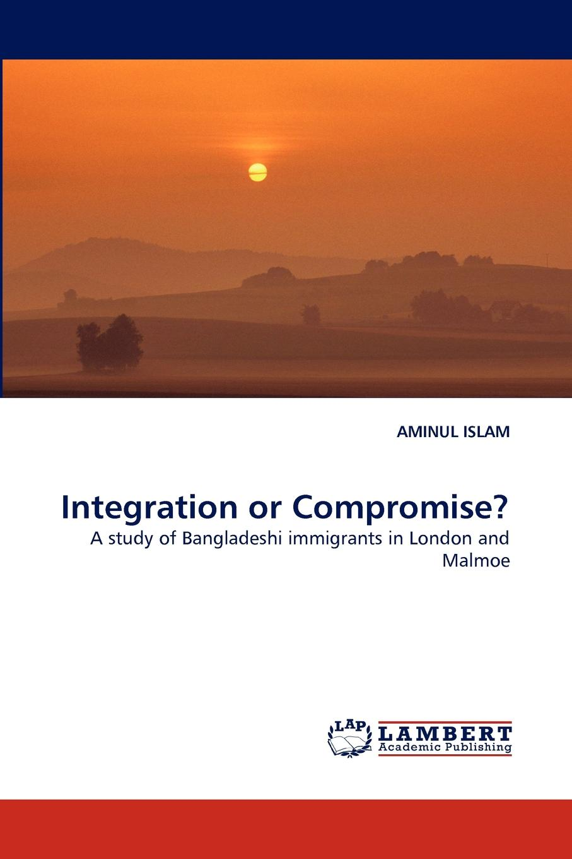 Aminul Islam Integration or Compromise. недорго, оригинальная цена