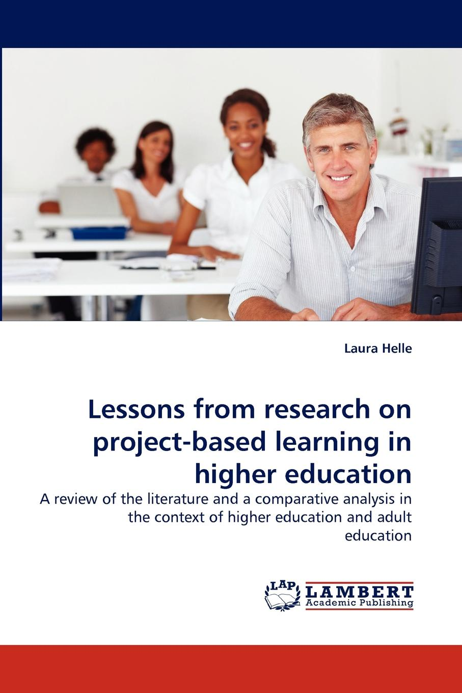 Фото - Laura Helle Lessons from Research on Project-Based Learning in Higher Education jillian kinzie using evidence of student learning to improve higher education