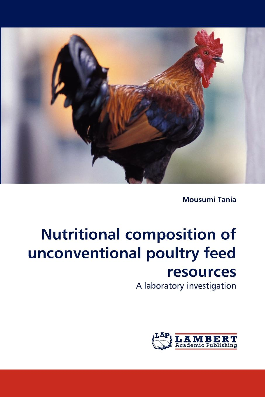 Mousumi Tania Nutritional Composition of Unconventional Poultry Feed Resources unconventional feeds in turkey nutrition