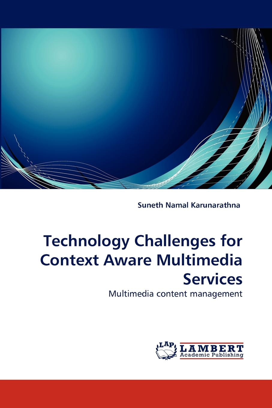Фото - Suneth Namal Karunarathna Technology Challenges for Context Aware Multimedia Services agent based snort in distributed environment