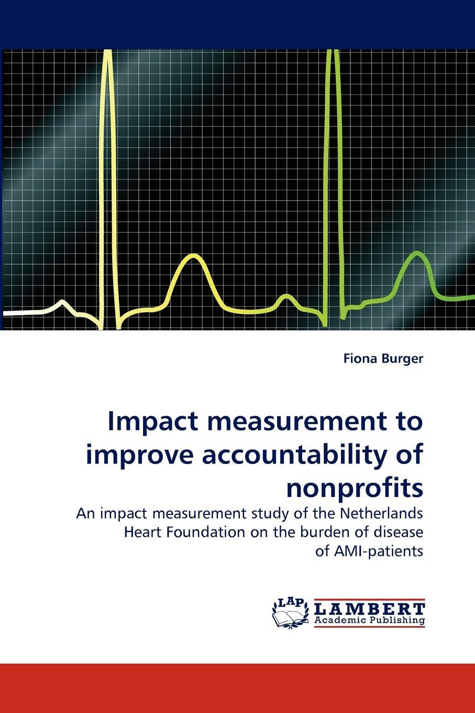 Fiona Burger Impact Measurement to Improve Accountability of Nonprofits недорго, оригинальная цена