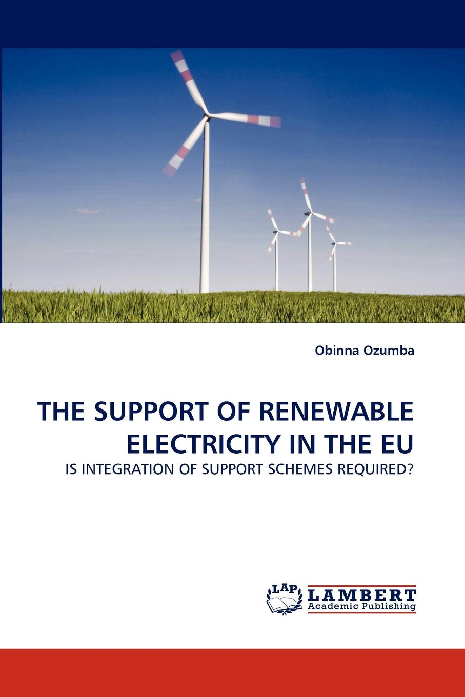 Obinna Ozumba The Support of Renewable Electricity in the Eu electricity market in turkey and its integration policy into the eu