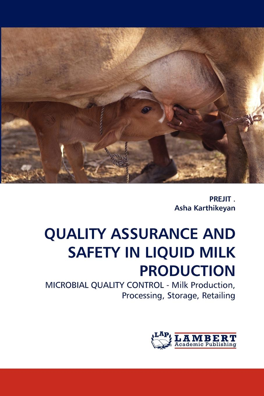 Asha Karthikeyan Quality Assurance and Safety in Liquid Milk Production raw milk quality