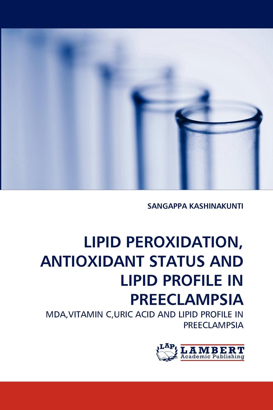 SANGAPPA KASHINAKUNTI LIPID PEROXIDATION, ANTIOXIDANT STATUS AND LIPID PROFILE IN PREECLAMPSIA 1c31122g01 used in good condition can normal working