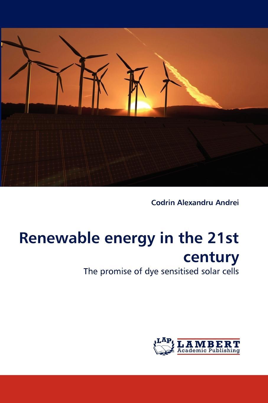 лучшая цена Codrin Alexandru Andrei Renewable energy in the 21st century