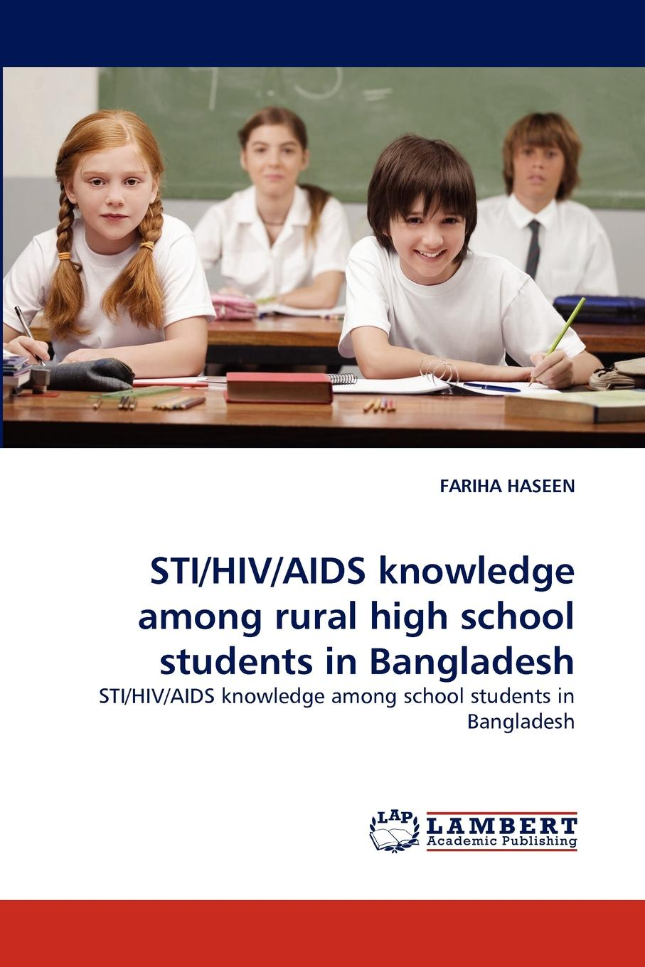 Fariha Haseen Sti/HIV/AIDS Knowledge Among Rural High School Students in Bangladesh недорго, оригинальная цена