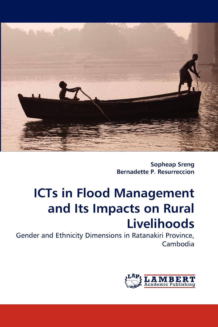 Sopheap Sreng, Bernadette P. Resurreccion ICTs in Flood Management and Its Impacts on Rural Livelihoods surafel mamo woldegbrael flood forecasting conterol and modeling for flood risk management systems