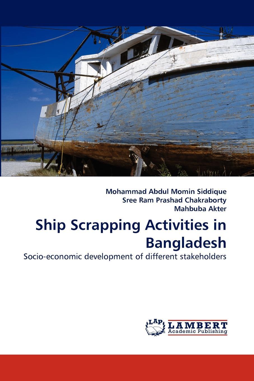 Mohammad Abdul Momin Siddique, Sree Ram Prashad Chakraborty, Mahbuba Akter Ship Scrapping Activities in Bangladesh haradhan mohajan lack of consciousness of child rights in bangladesh
