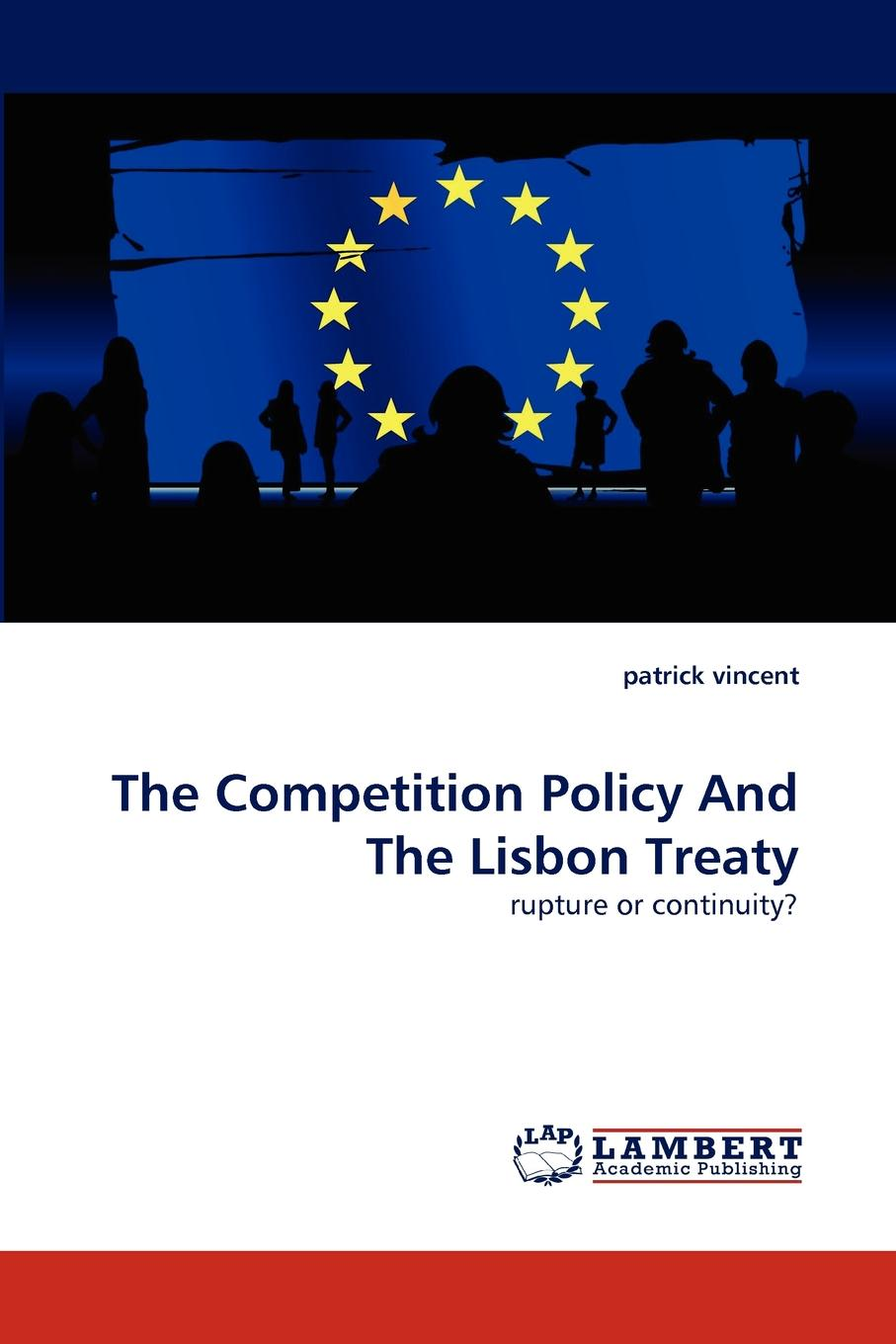 patrick vincent The Competition Policy And Lisbon Treaty
