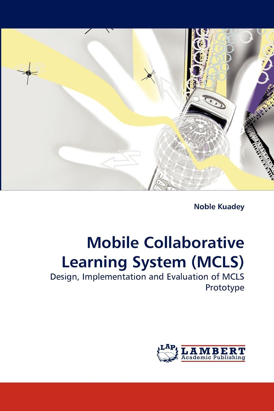 Noble Kuadey Mobile Collaborative Learning System (MCLS)