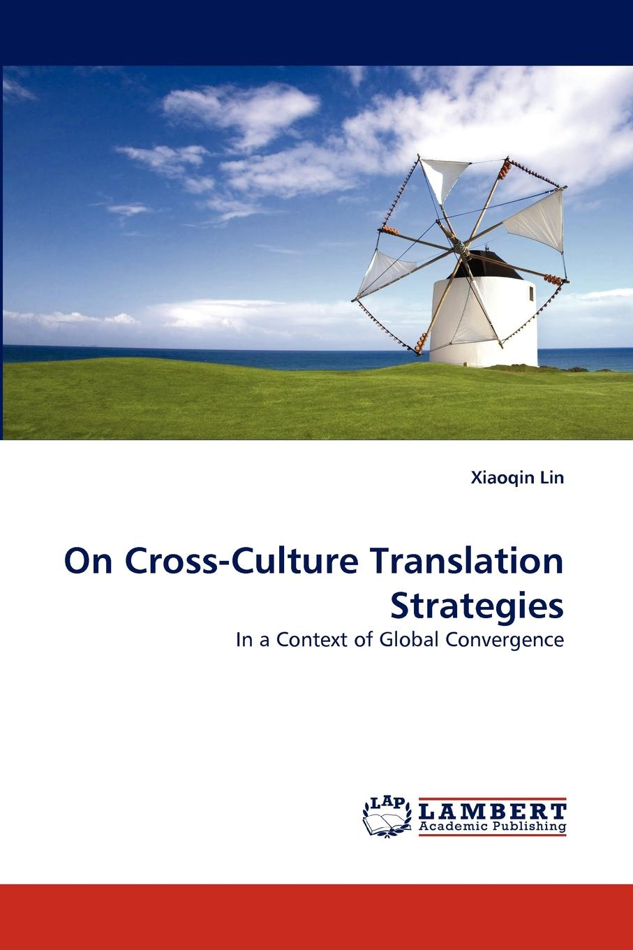 купить Xiaoqin Lin On Cross-Culture Translation Strategies онлайн