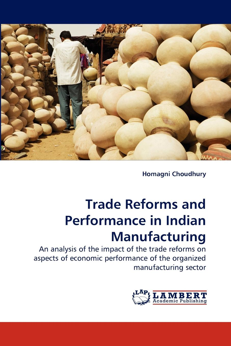 Homagni Choudhury Trade Reforms and Performance in Indian Manufacturing