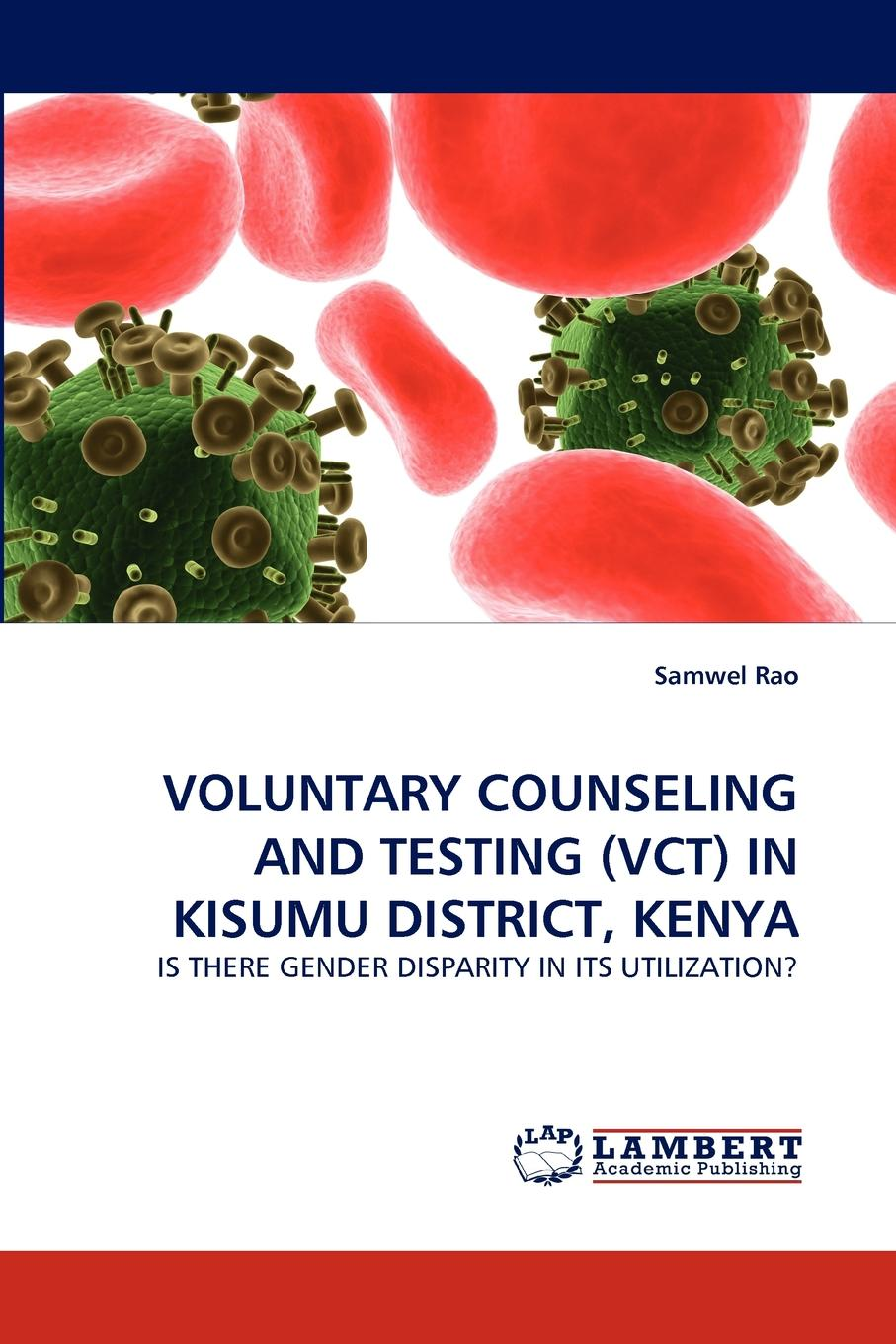 Samwel Rao VOLUNTARY COUNSELING AND TESTING (VCT) IN KISUMU DISTRICT, KENYA voluntary organization in chittoor district