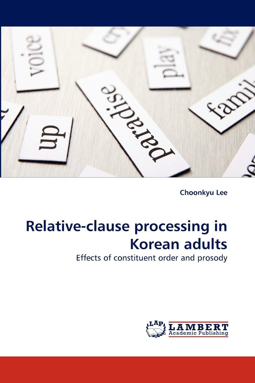 Choonkyu Lee Relative-Clause Processing in Korean Adults