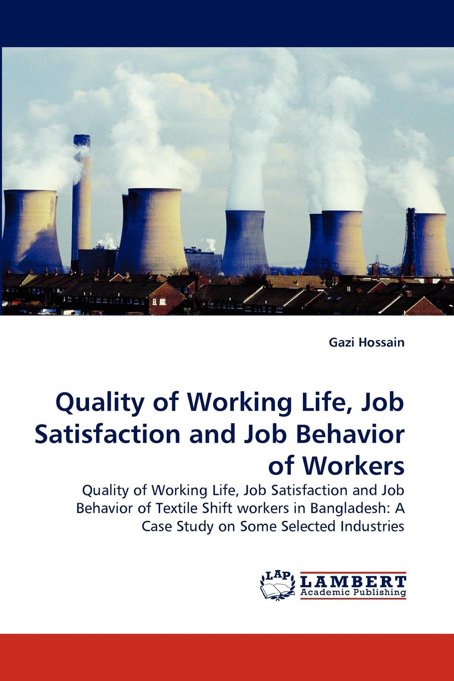 Gazi Hossain Quality of Working Life, Job Satisfaction and Job Behavior of Workers effect of fruits of opuntia ficus indica on hemolytic anemia
