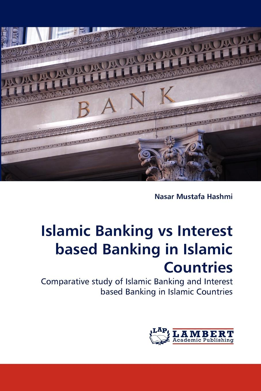 Nasar Mustafa Hashmi Islamic Banking Vs Interest Based Banking in Islamic Countries deborah dilley k essentials of banking isbn 9780470332269