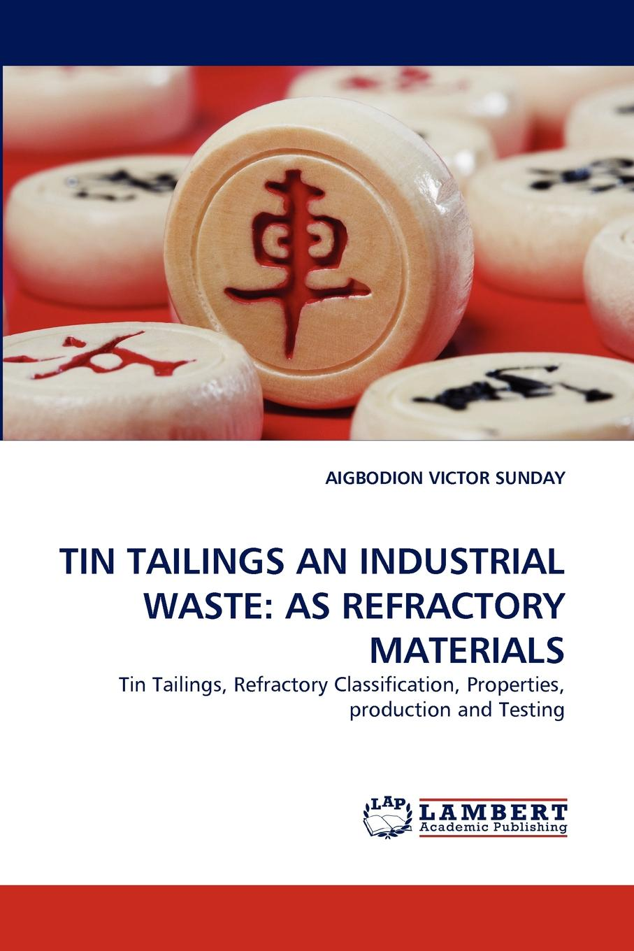 AIGBODION VICTOR SUNDAY TIN TAILINGS AN INDUSTRIAL WASTE. AS REFRACTORY MATERIALS mostafa redwan hardpan formation in mine tailings