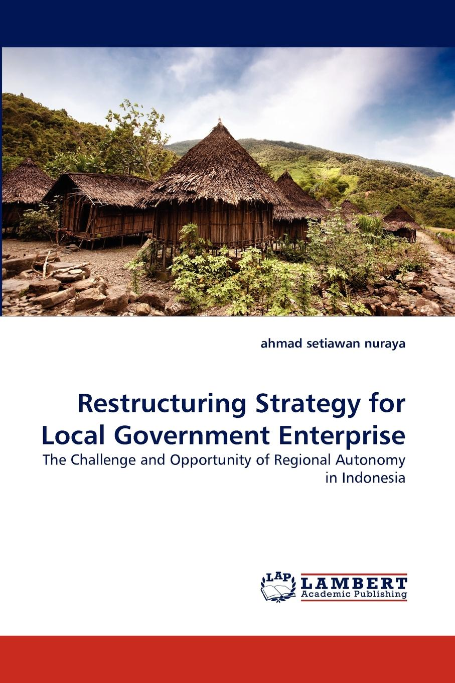 ahmad setiawan nuraya Restructuring Strategy for Local Government Enterprise regional ethnic autonomy in tibet