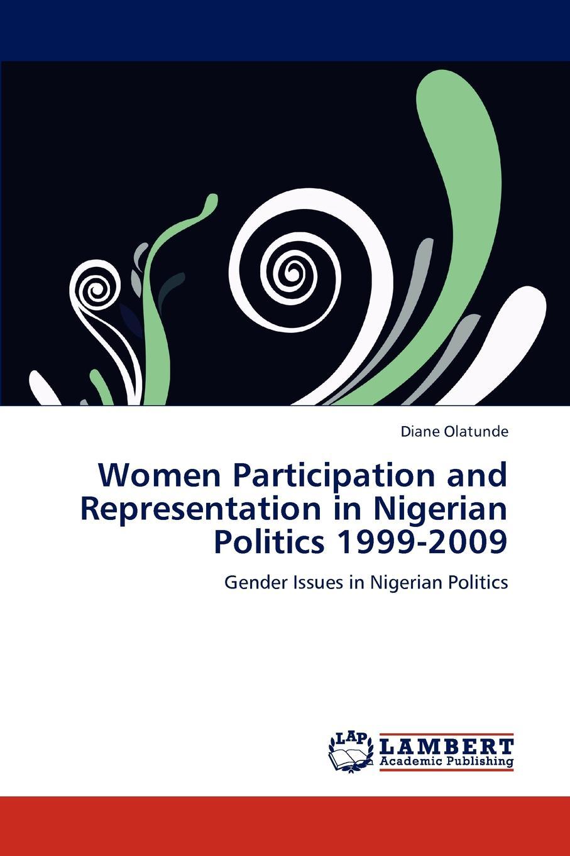 Diane Olatunde Women Participation and Representation in Nigerian Politics 1999-2009 gender culture and politics in punjab a perspective