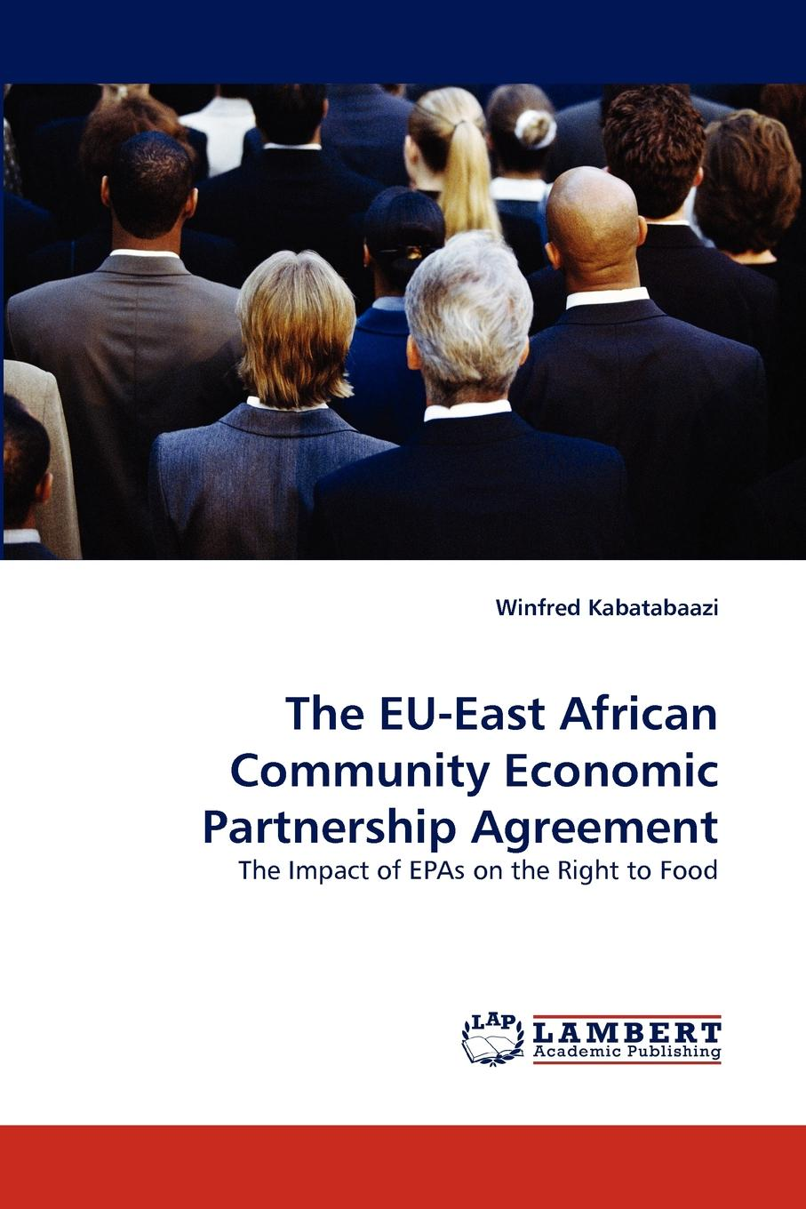 Winfred Kabatabaazi The EU-East African Community Economic Partnership Agreement the world trade organization knowledge agreements