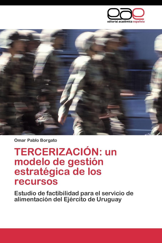 Borgato Omar Pablo TERCERIZACION. un modelo de gestion estrategica de los recursos bolanos cardozo jose yamid meci y sistema de gestion de calidad