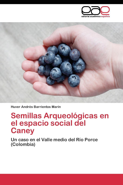 Barrientos Marín Huver Andrés Semillas Arqueologicas en el espacio social del Caney p gouin medio registro alto del primer tono