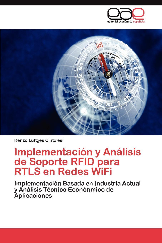 Luttges Cintolesi Renzo Implementacion y Analisis de Soporte RFID para RTLS en Redes WiFi felix novikov los arquitectos y la arquitectura