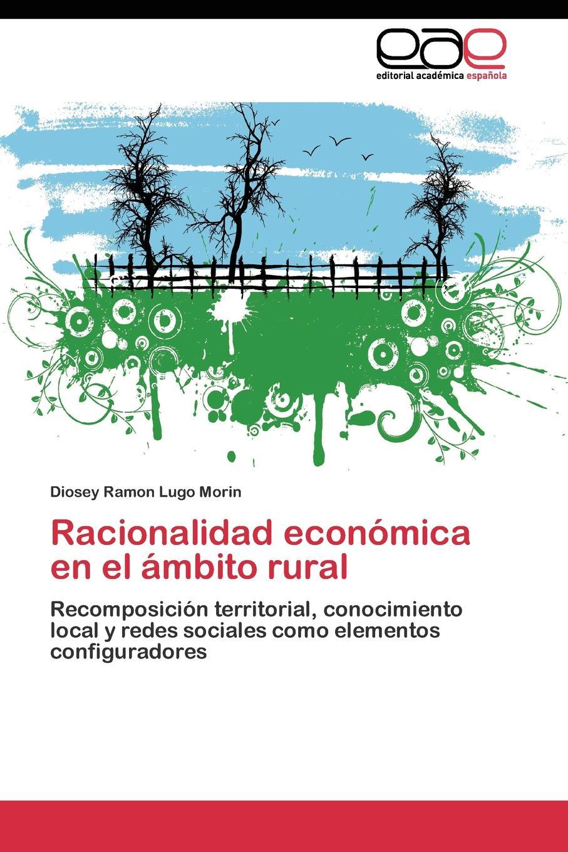 Lugo Morin Diosey Ramon Racionalidad economica en el ambito rural