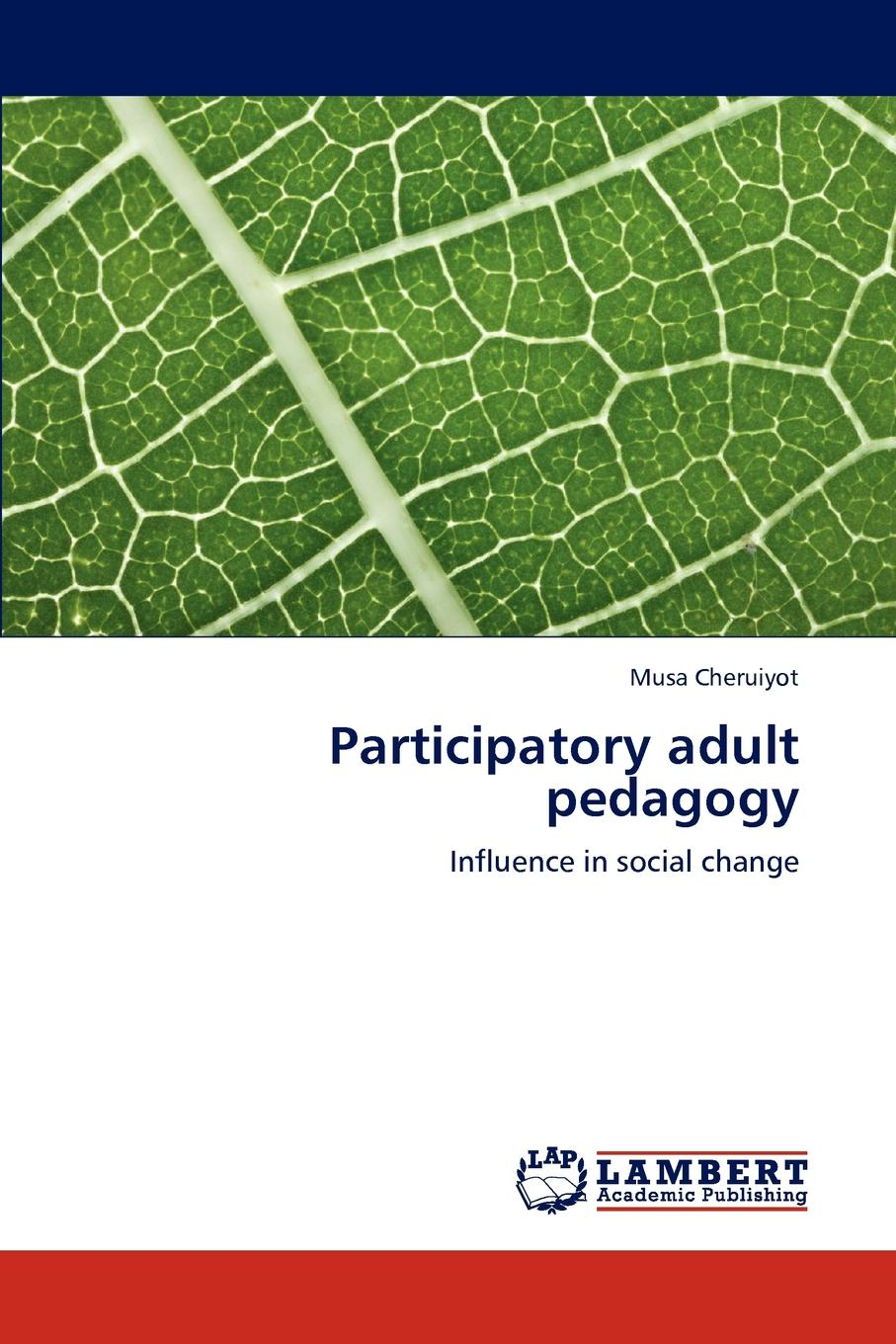 Musa Cheruiyot Participatory adult pedagogy laura bierema l adult learning linking theory and practice