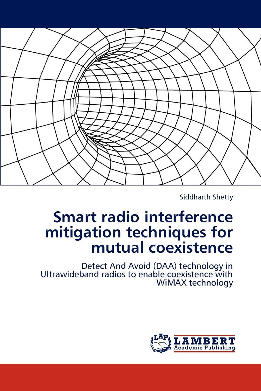 цены на Siddharth Shetty Smart Radio Interference Mitigation Techniques for Mutual Coexistence  в интернет-магазинах