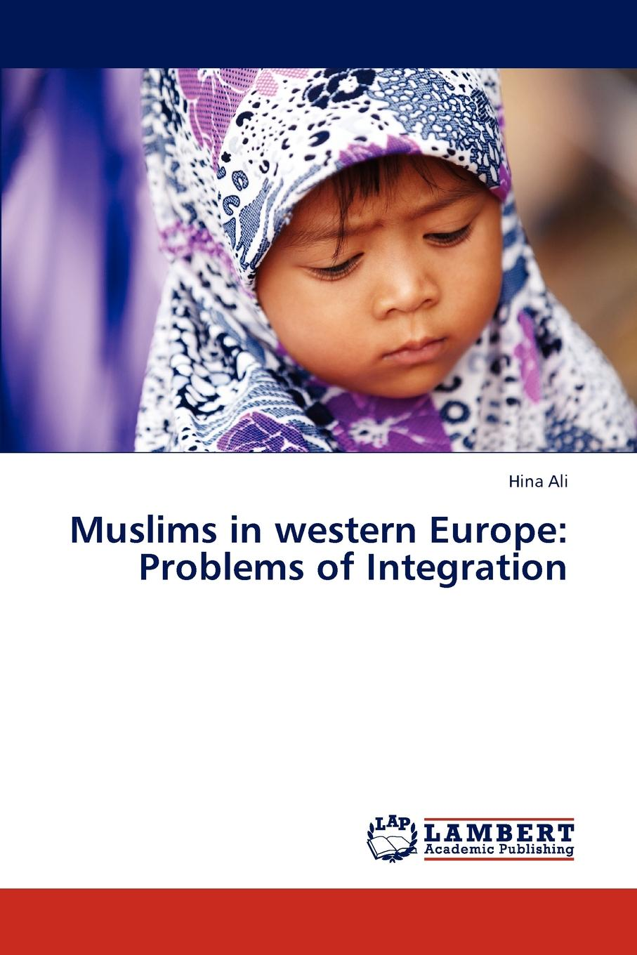 Ali Hina Muslims in western Europe. Problems of Integration