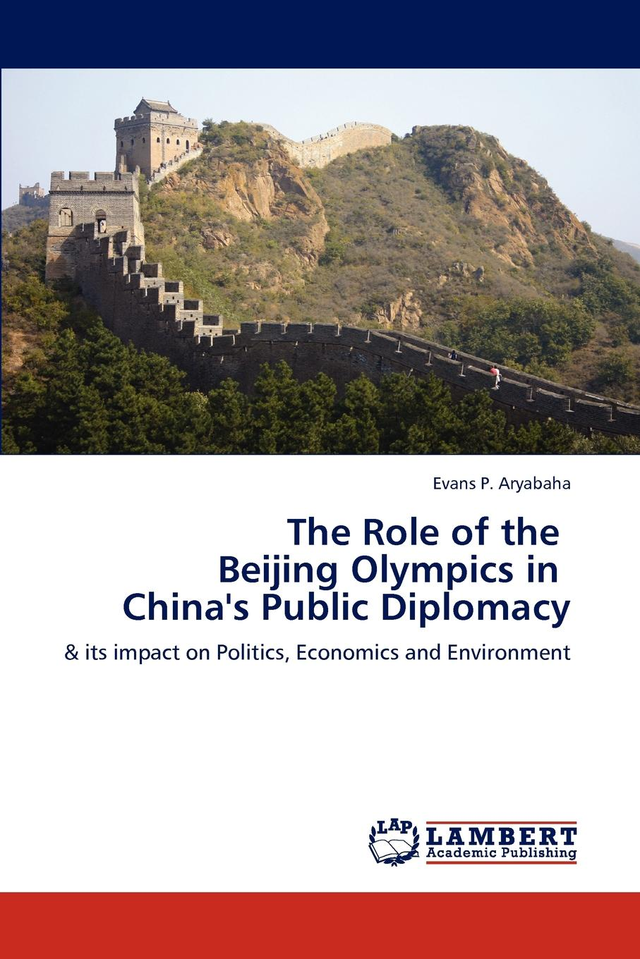 Evans P. Aryabaha The Role of the Beijing Olympics in China.s Public Diplomacy art and china s revolution