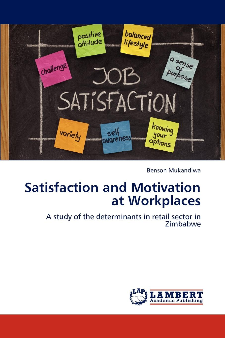 Satisfaction and Motivation at Workplaces