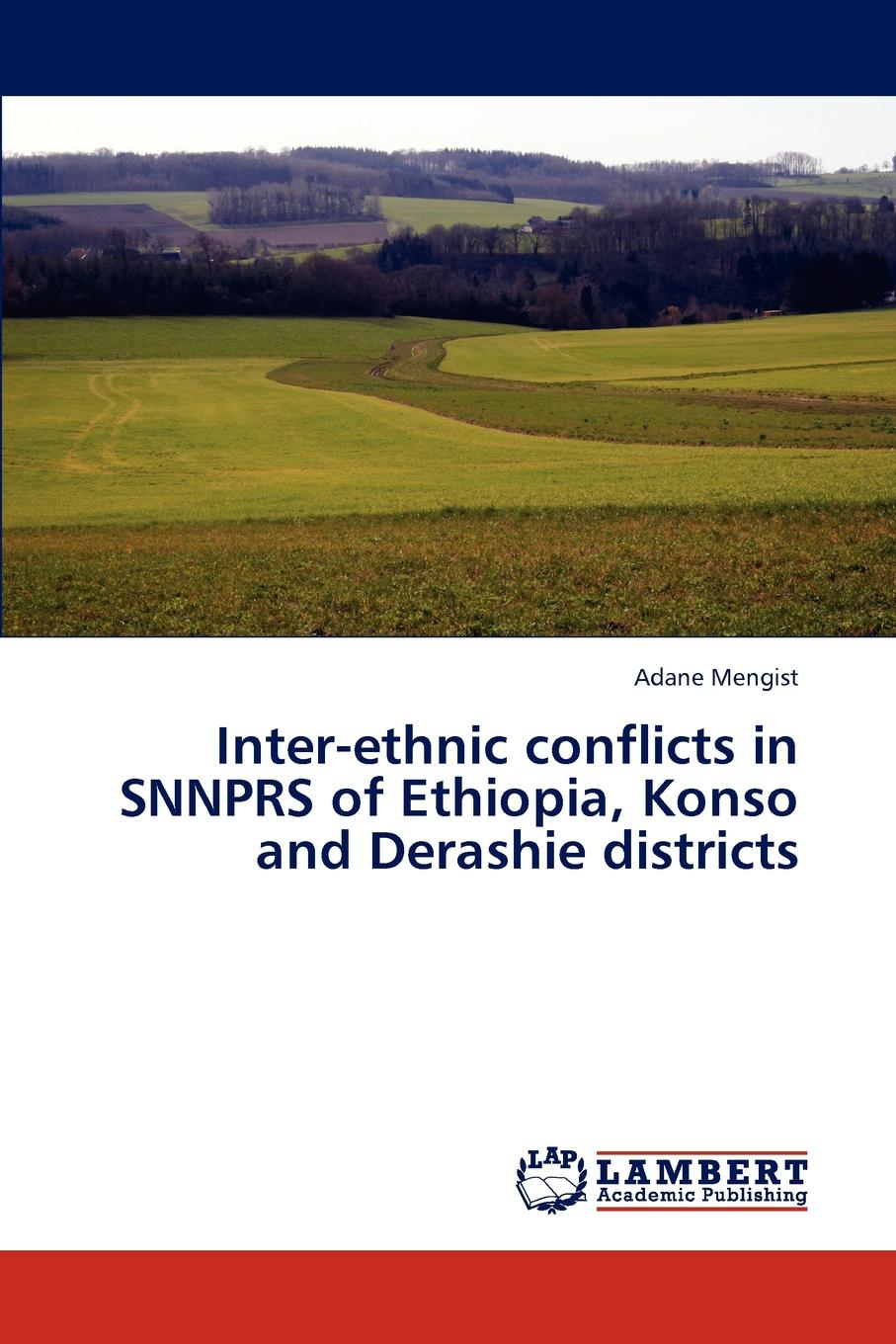 Mengist Adane Inter-Ethnic Conflicts in Snnprs of Ethiopia, Konso and Derashie Districts