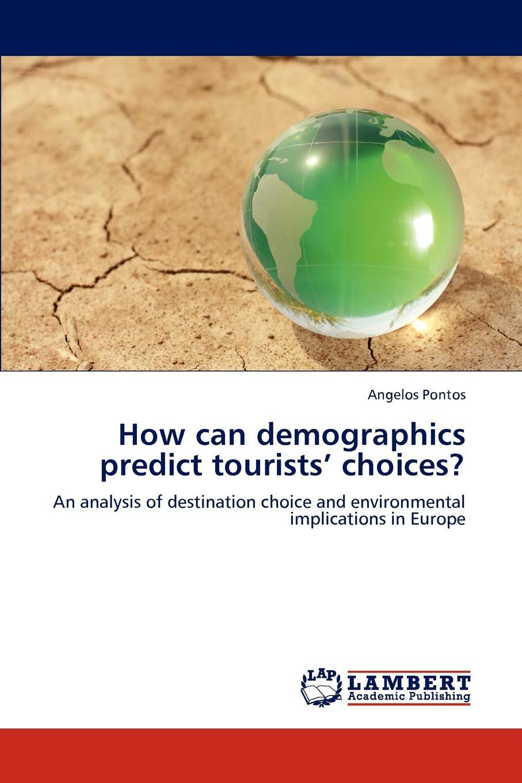 купить Angelos Pontos How Can Demographics Predict Tourists. Choices. по цене 9614 рублей