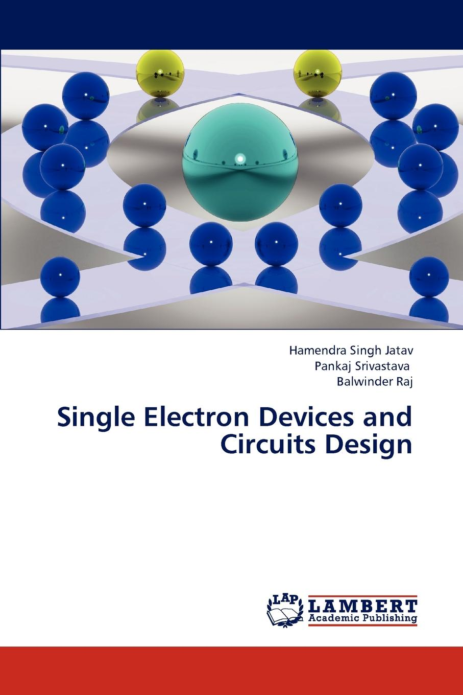 Jatav Hamendra Singh, Srivastava Pankaj, Raj Balwinder Single Electron Devices and Circuits Design free shipping 10pcs lot transistor transistor g30n60hs to 247