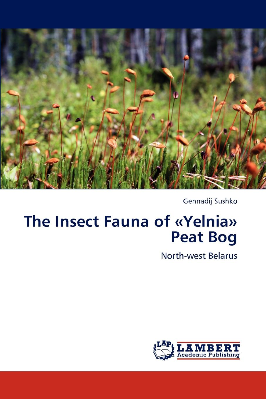 цены на Sushko Gennadij The Insect Fauna of Yelnia Peat Bog  в интернет-магазинах