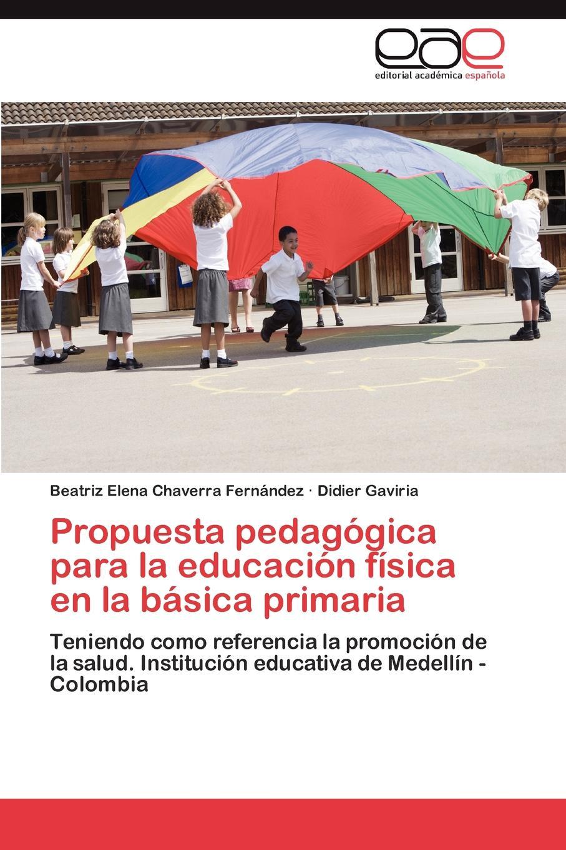 Chaverra Fernández Beatriz Elena, Gaviria Didier Propuesta pedagogica para la educacion fisica en la basica primaria el otro barrio