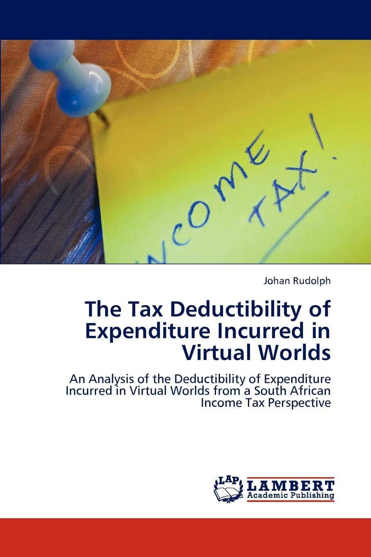 где купить Johan Rudolph The Tax Deductibility of Expenditure Incurred in Virtual Worlds по лучшей цене