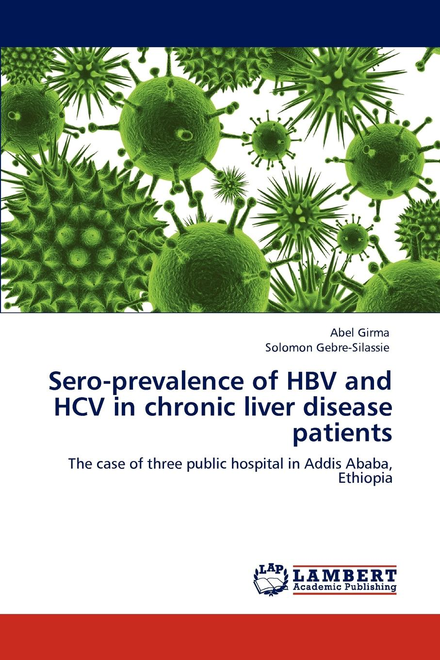 Abel Girma, Solomon Gebre-Silassie Sero-Prevalence of Hbv and Hcv in Chronic Liver Disease Patients vaibhav kumar and latha s oral lichen planus a diagnostic marker of chronic liver disease